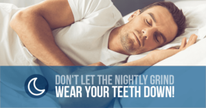 "Featured image saying ""Don't let the nightly grind wear your teeth down"""